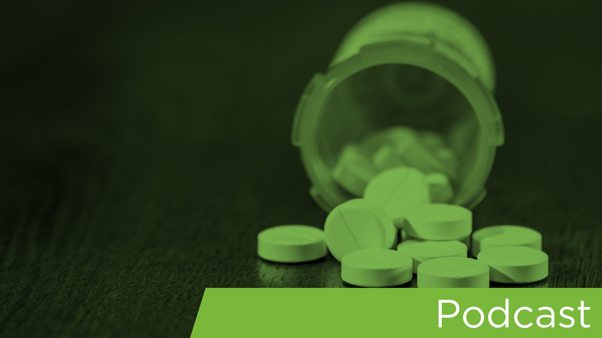 Podcast 140 image_Can federal laws tackle the opioid crisis_green overlay