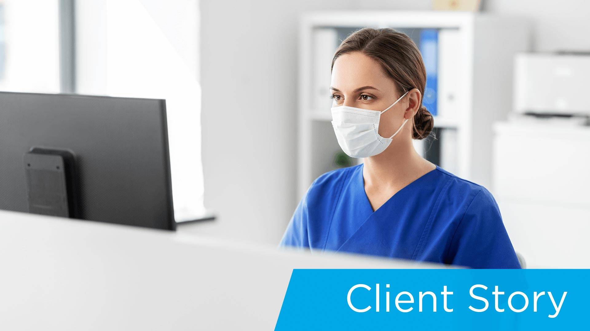 Client Story - Nurse at desk