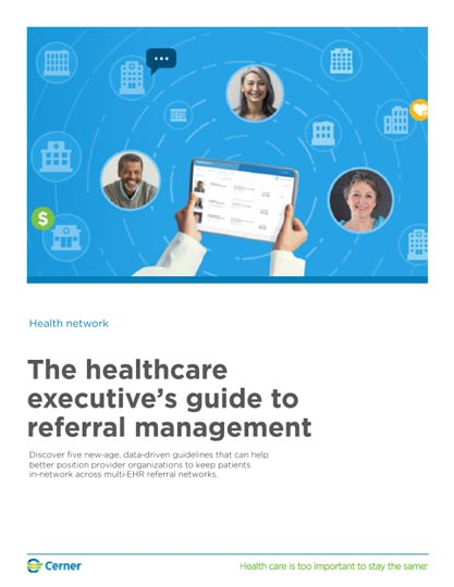 The healthcare executive's guide to referral management