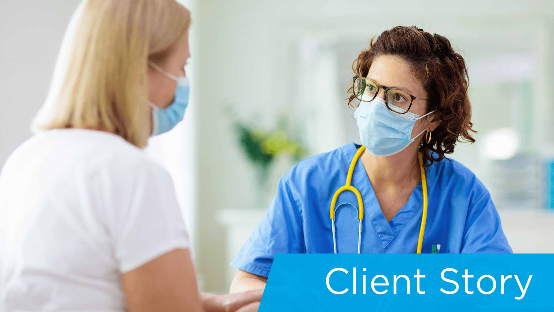 Client Story_St Joseph_doctor with patient wearing masks