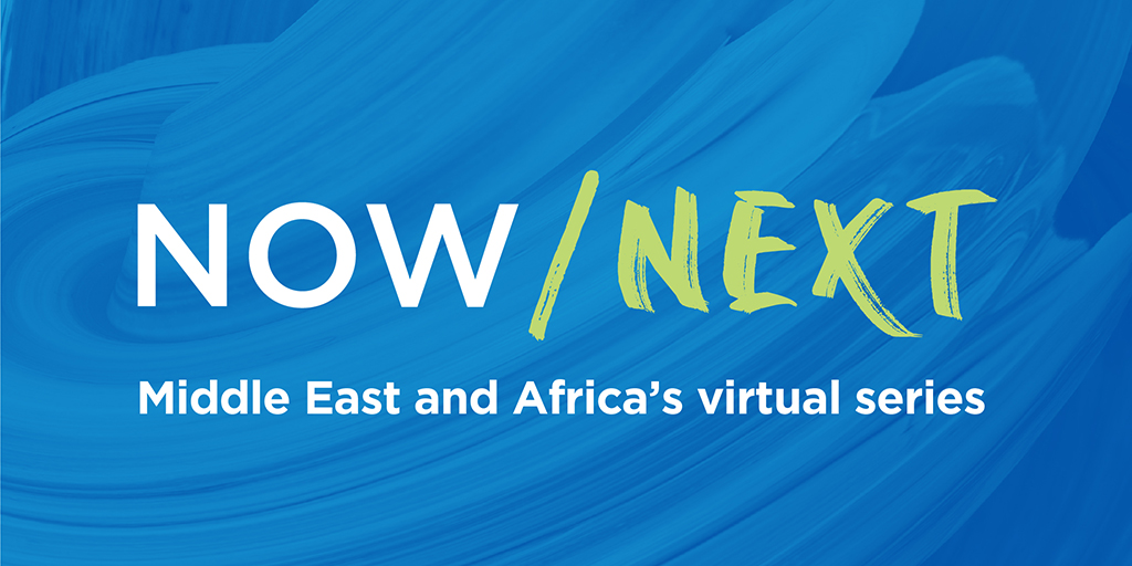 Now/Next - Middle East and Africa