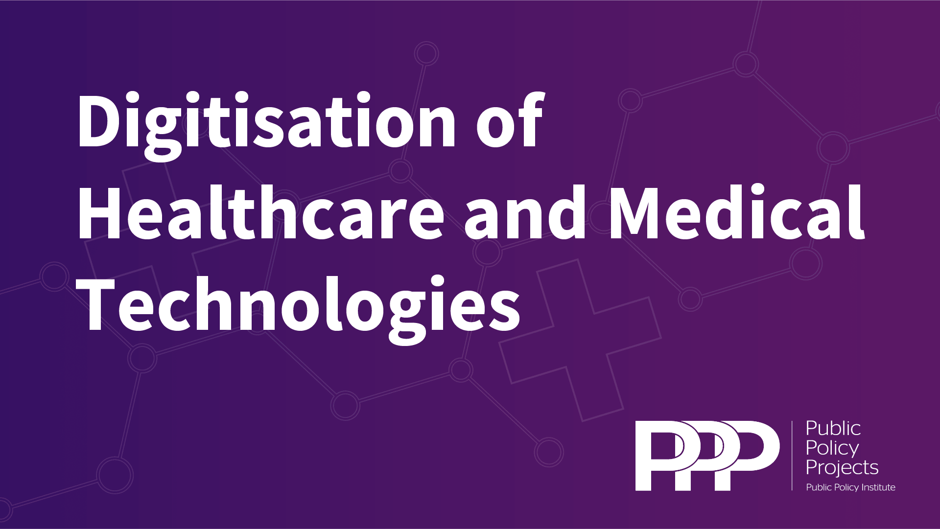 Digitisation of Healthcare and Medical Technologies