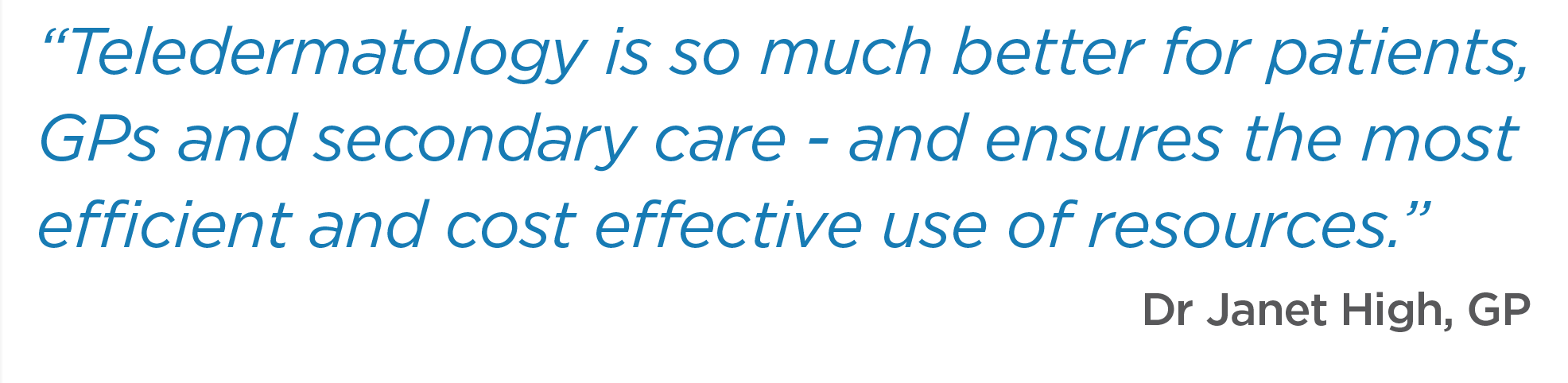 Transforming care for dermatology patients - quote