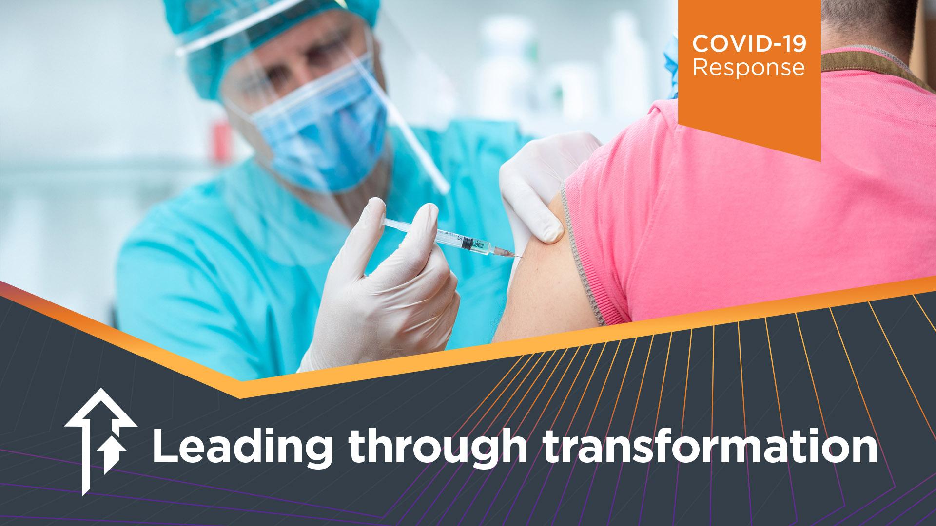 COVID-19 Response Leading through transformation